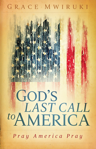 God's Last Call to America: Pray America Pray