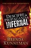 Descifre la propaganda infernal: Cómo agudizar su discernimiento