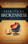 Spiritual Brokenness: The Key to Becoming More Like Christ