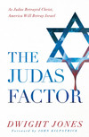 The Judas Factor: As Judas Betrayed Christ, America Will Betray Israel