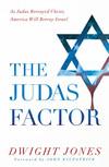 The Judas Factor: As Judas Betrayed Christ, America Will Betray Israel
