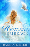 Heaven's Embrace: My Awesome Encounter With a Woman I Thought Must Have Been an Angel