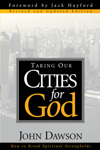 Taking Our Cities For God - Rev: How to break spiritual strongholds