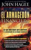 El Armagedón financiero: ¡Lo que debe saber para sobrevivir a la devastación de un colapso económico!