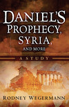 Daniel's Prophecy, Syria and More: A Study