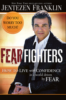 Fear Fighters: How to Live With Confidence in a World Driven by Fear