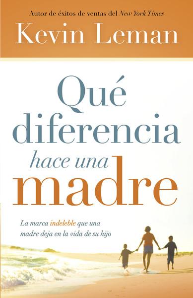 Qué diferencia hace una madre: La marca indeleble que una madre deja en la vida de su hijo