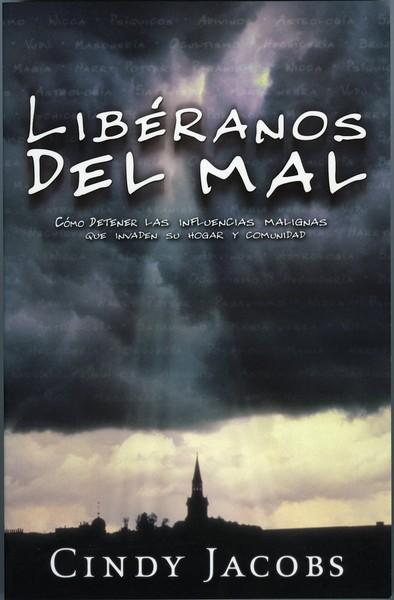 Libéranos Del Mal: Cómo detener las influencias malignas que invaden su hogar y comunidad