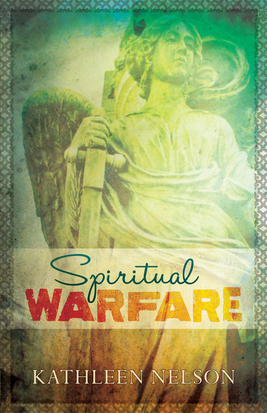 Spiritual Warfare by Kathleen Nelson    for the Olive Tree