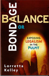 Balance or Bondage: Exposing Legalism in the Pulpit