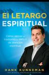 El letargo espiritual: Cómo vencer el trastorno por déficit de atención espiritual
