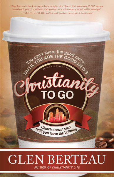 Christianity To Go: You Can't Share the Good News Until You Are the Good News. Church Doesn't Start Until You Leave the Building.