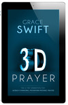 3-D Prayer: This is The Generation for World-Changing, Mountain-Moving Prayer