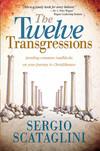 Twelve Transgressions: Avoiding common roadblocks on your journey to Christlikeness