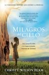 Milagros del Cielo: Una pequeña niña y su impresionante historia de sanidad