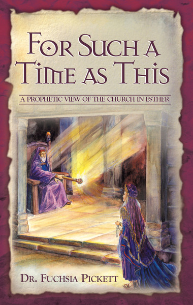 For Such A Time As This: A Prophetic View of the Church in Esther
