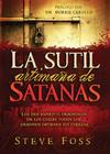 La Sutil Artimaña de Satanás: Los dos espíritus demoníacos de los cuales todos los demonios obtienen su fuerza.