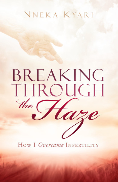 Breaking Through the Haze: How I Overcame Infertility
