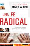 Una fe radical: Lo esencial para los creyentes llenos del Espíritu
