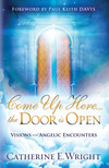 Come Up Here...the Door is Open: Visions and Angelic Encounters