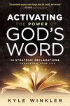 Activating the Power of God's Word: 16 Strategic Declarations to Transform Your Life