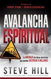 Avalancha espiritual: La amenaza de las falsas doctrinas que pueden destruir a millones