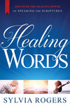 Healing Words: Discover the Healing Power of Speaking the Scriptures