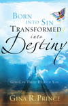 Born Into Sin, Transformed Into Destiny: God Can Truly Deliver You