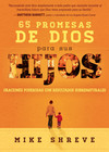 65 promesas de Dios para sus hijos: Oraciones poderosas con resultados sobrenaturales