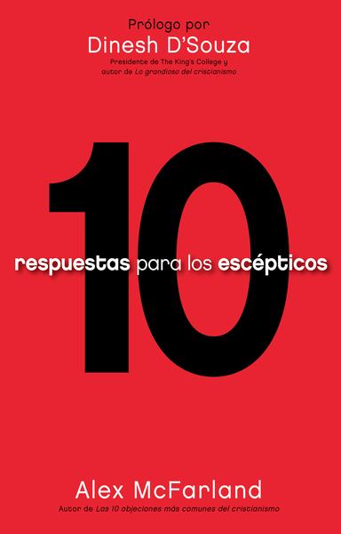 10 respuestas para los escépticos: Tenga las respuestas preparadas
