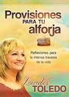 Provisiones Para Tu Arforja: Reflexiones paa la intensa travesía de la vida