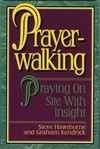 Prayer Walking: Praying on Site with Insight