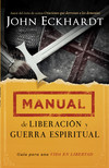 Manual de liberación y guerra espiritual: Guía para una vida en libertad.