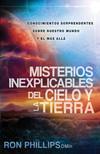 Misterios inexplicables del cielo y la tierra: Claves bíblicas de nuestro mundo y del más allá