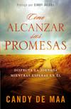 Como Alcanzar Sus Promesas: Disfruta la jornada mientras esperas en El