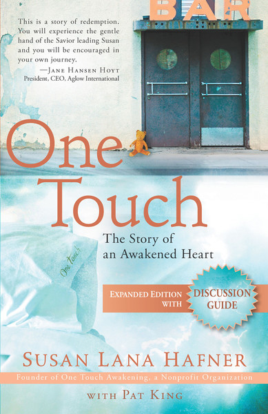 One Touch (Expanded Edition with Discussion Guide): The Story of an Awakened Heart