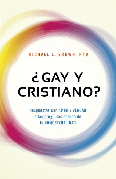 ¿Gay y cristiano?: Respuestas con AMOR y VERDAD a las preguntas acerca de la HOMOSEXUALIDAD