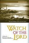 Watch Of The Lord: The Secret Weapon of the Last-Day Church