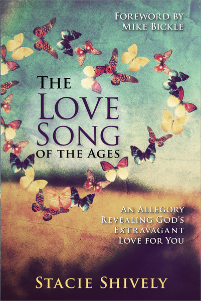 The Love Song of the Ages: An Allegory Revealing God's Extravagant Love for You