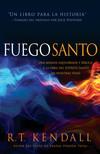 Fuego santo: Una mirada bíblica y balanceada a la obra del Espíritu Santo en nuestras vidas.