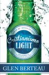 Cristianismo light: Pare de beber un evangelio aguado