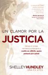 Un clamor por la justicia: Venza la indiferencia, rechace la amargura, y confíe en Jesús que peleará por usted