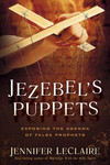 Jezebel's Puppets: Exposing the Agenda of False Prophets