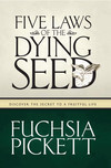 Five Laws Of The Dying Seed: Discover the Secret to a Fruitful Life