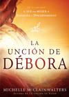 La Unción de Débora: El llamado a ser una mujer de sabiduría y discernimiento