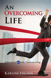 An Overcoming Life: A Devotional for Daily Victorious Living