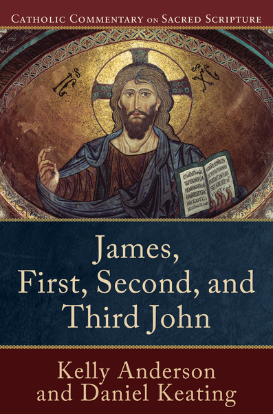 Catholic Commentary on Sacred Scripture: James, First, Second, and Third John (CCSS)