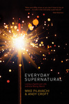 Everyday Supernatural: Living a Spirit-Led Life without Being Weird