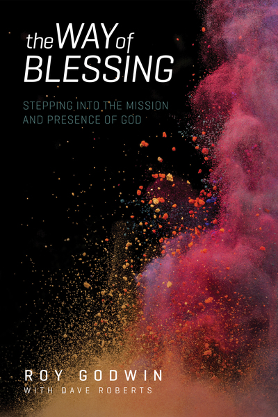 The Way of Blessing: Stepping into the Mission and Presence of God