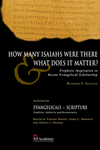 How Many Isaiahs Were There and What Does It Matter?: Prophetic Inspiration in Recent Evangelical Scholarship